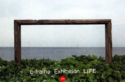 C-frame Exhibition LIFE